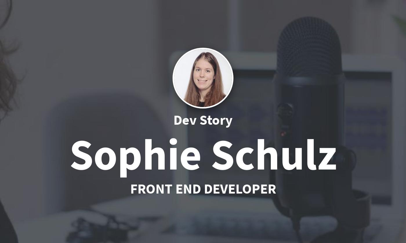 DevStory: Front End Developer, Sophie Schulz