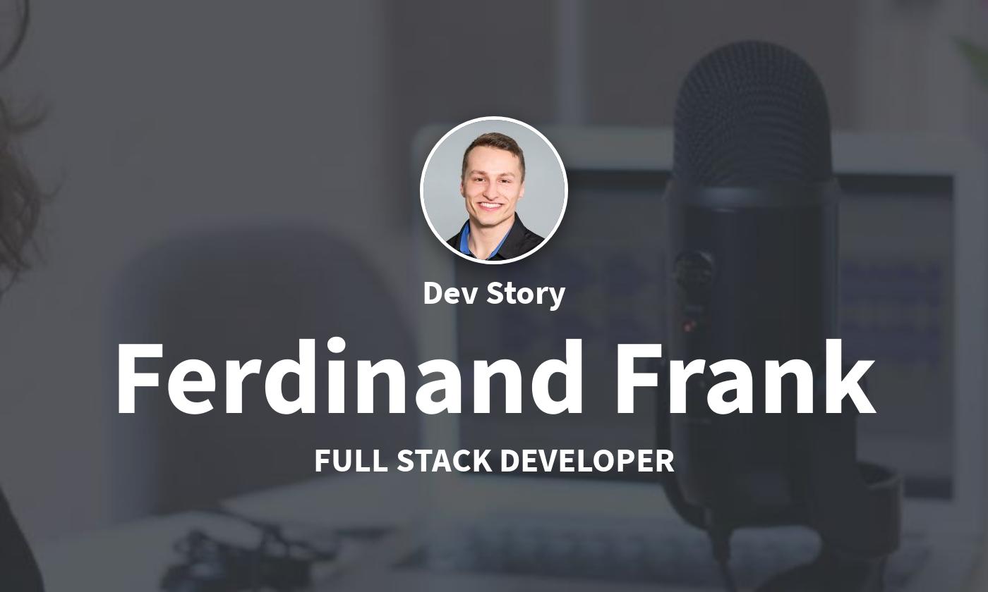 DevStory: Full Stack Developer, Ferdinand Frank