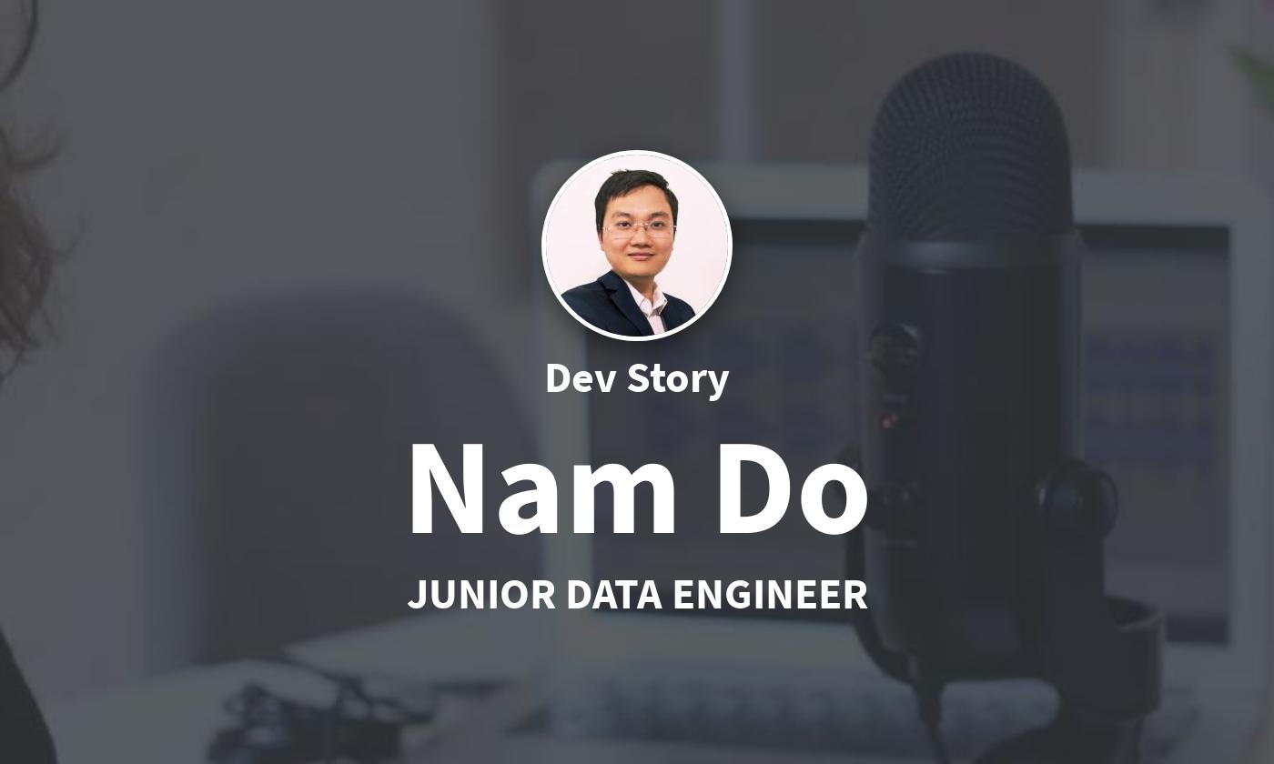 DevStory: Junior Data Engineer, Nam Do