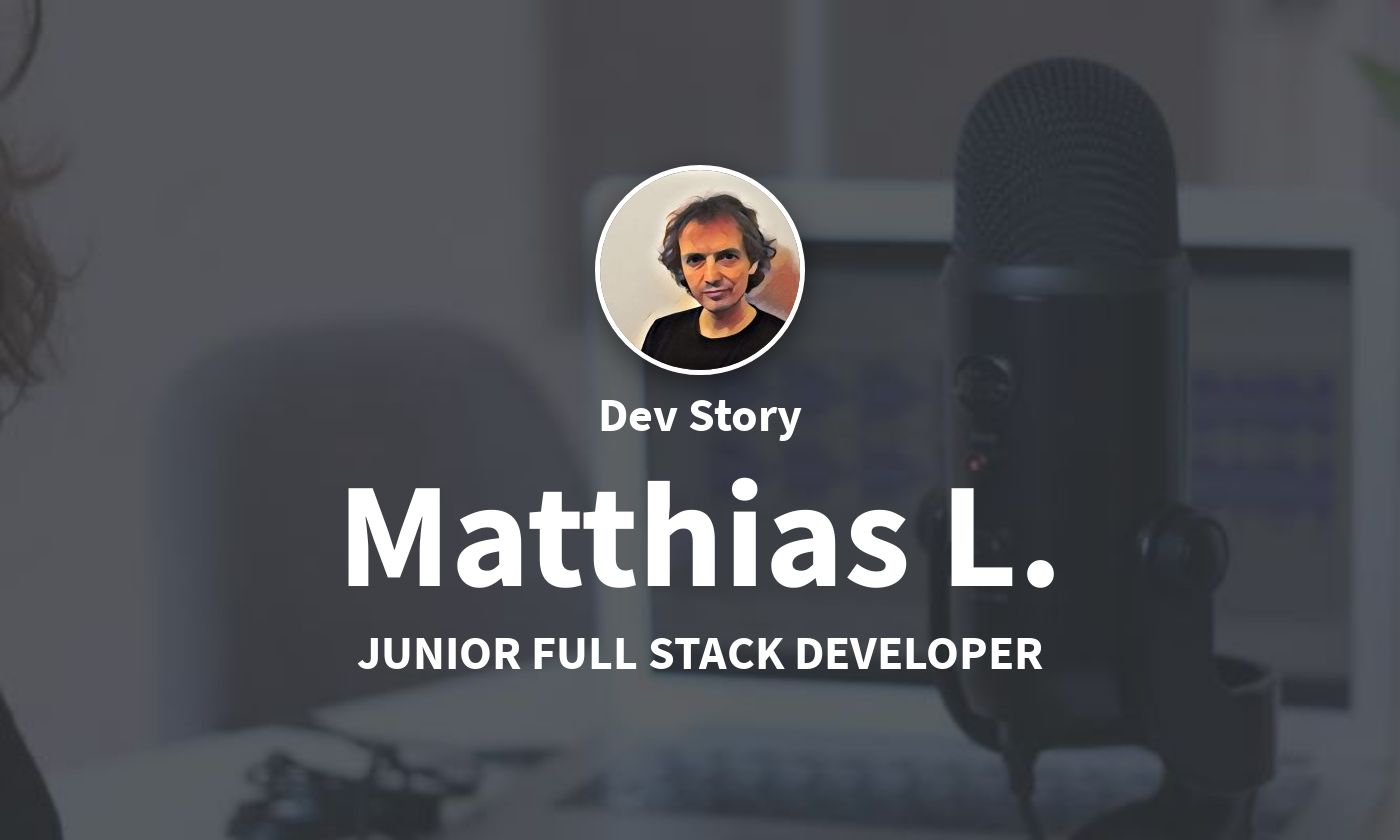 DevStory: Junior Full Stack Developer, Matthias L.