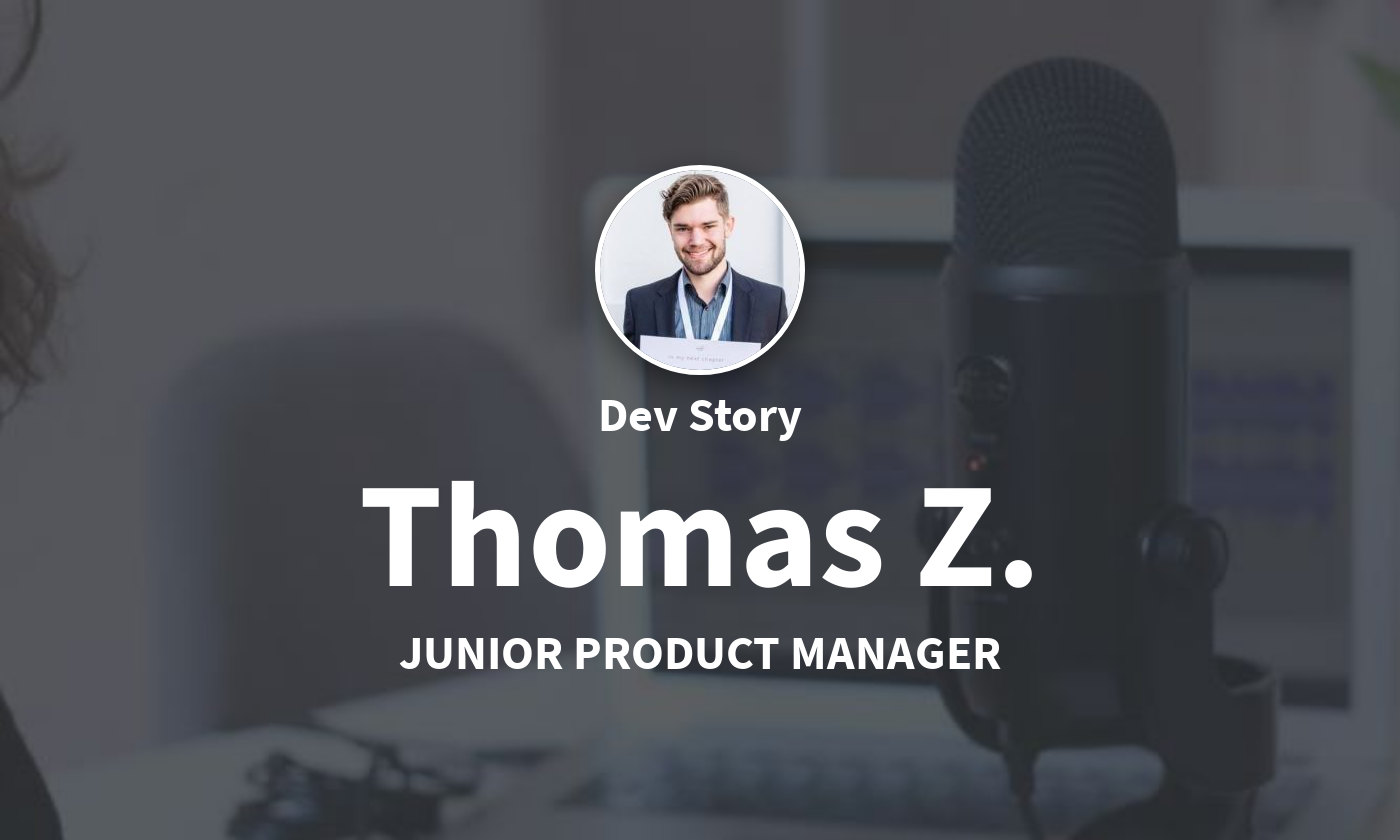 DevStory: Junior Product Manager, Thomas Z.