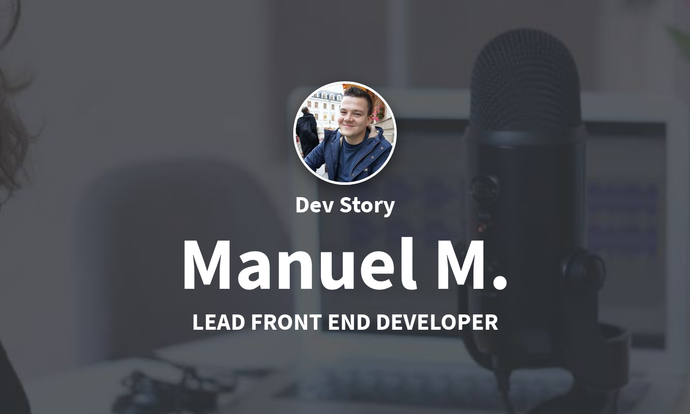DevStory: Lead Front-End Developer, Manuel M.
