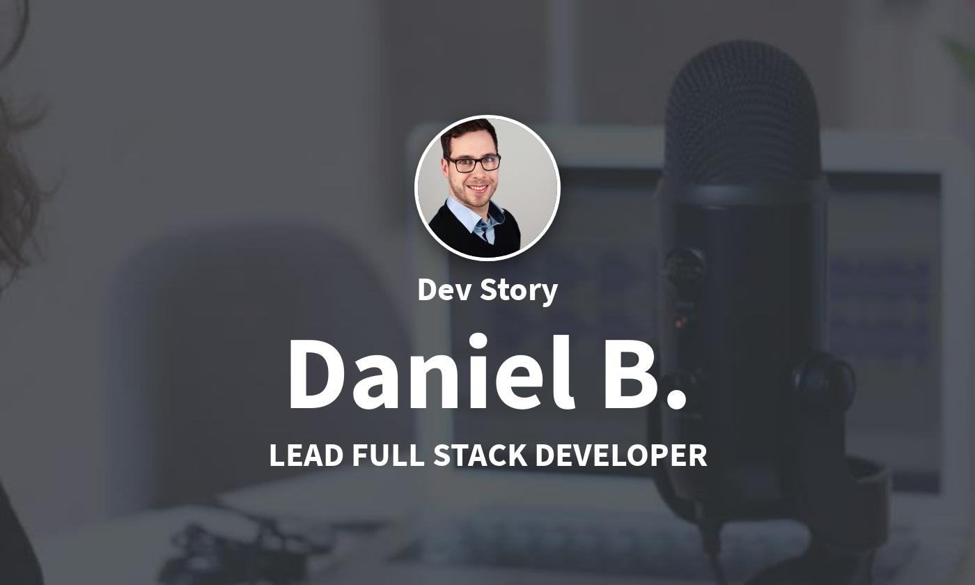 DevStory: Lead Full Stack Developer, Daniel B.