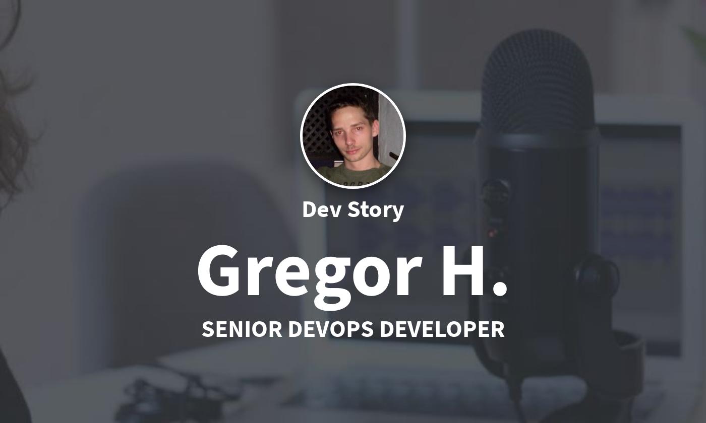 DevStory: Senior DevOps Developer, Gregor H.