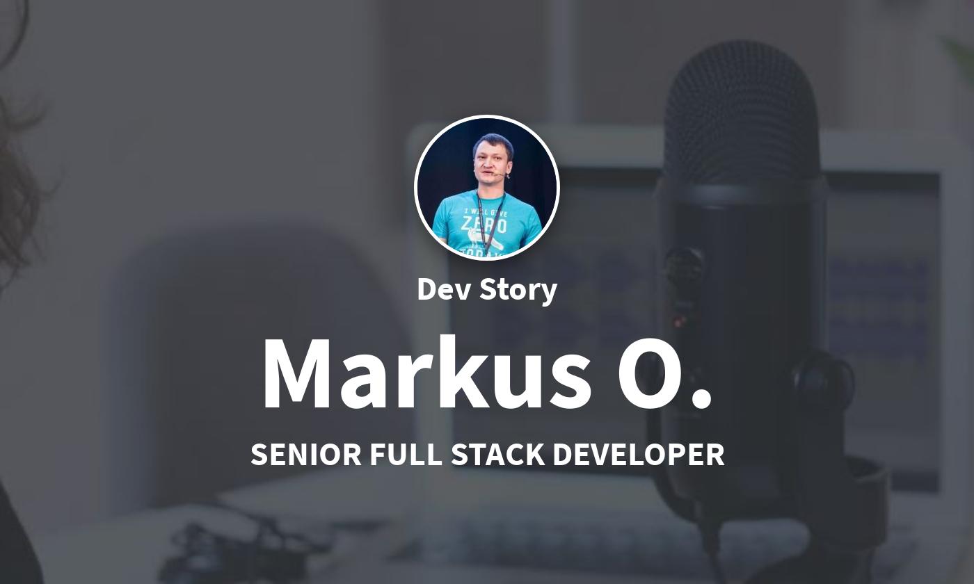 DevStory: Senior Full Stack Developer, Markus O.