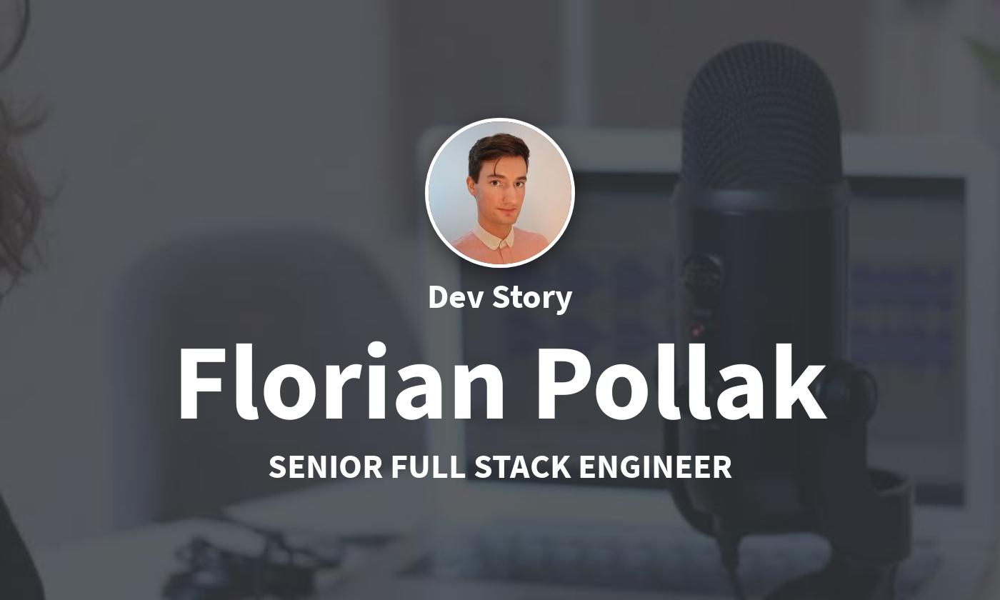 DevStory: Senior Full Stack Engineer, Florian Pollack