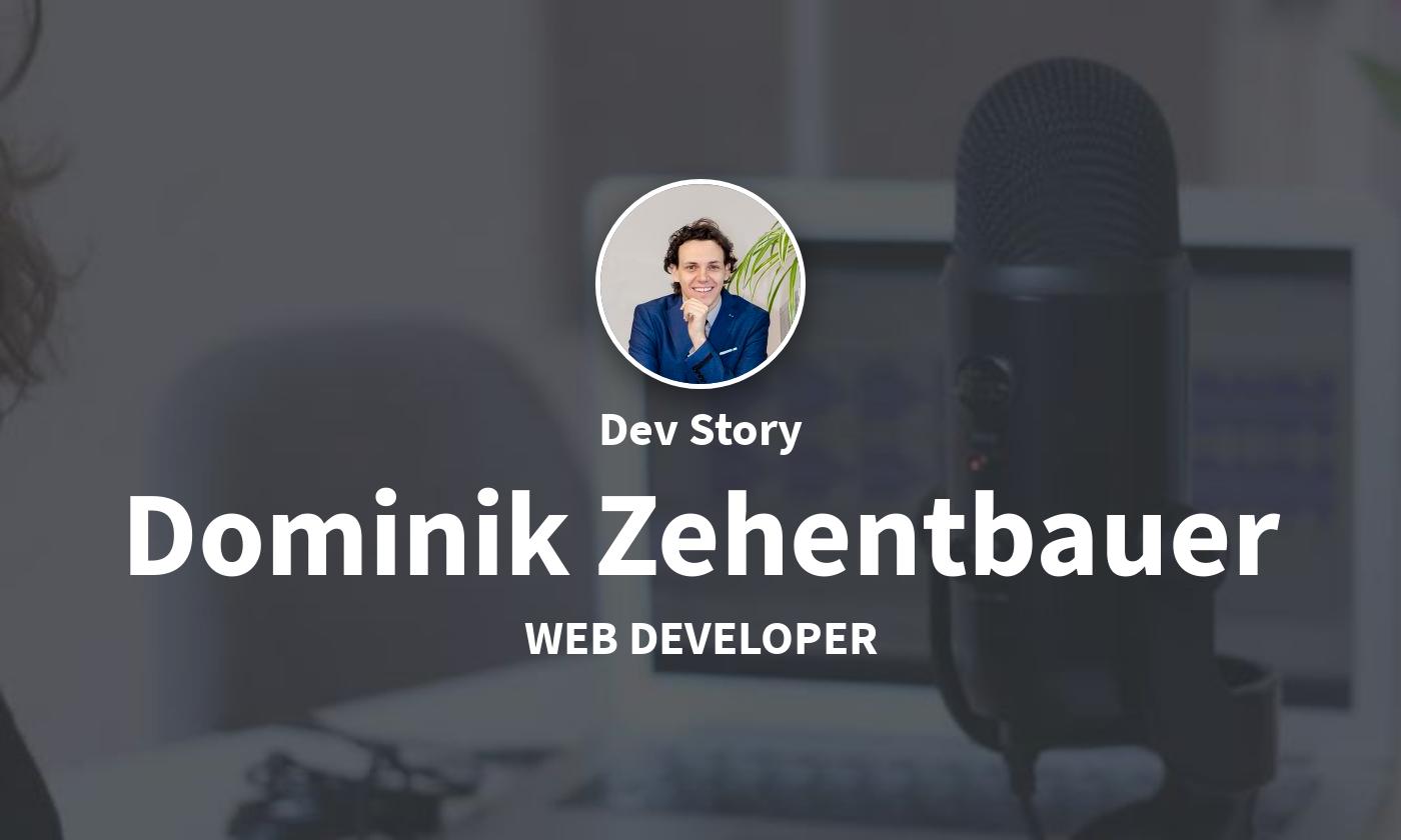 DevStory: Web Developer, Dominik Zehentbauer