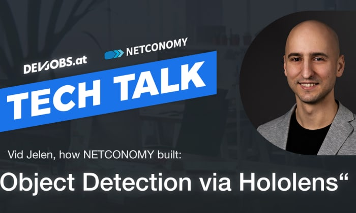 "Tech Talk: How NETCONOMY built: ""Object Detection via Hololens"" mit Vid Jelen"