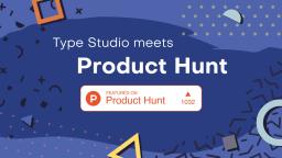 Type Studio meets Product Hunt