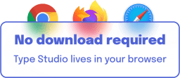 A graphic showing browsericons and saying that there is no download required to use Type Studio.