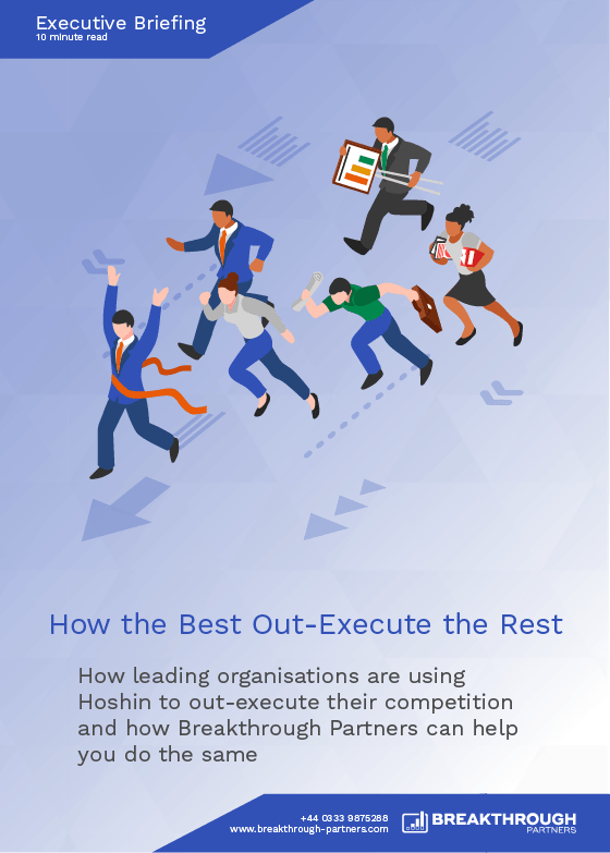 How Hoshin Kanri and Breakthrough Partners help you to out execute the competition