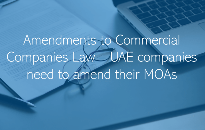 Amendments to Commercial Companies Law – UAE companies need to amend their MOAs