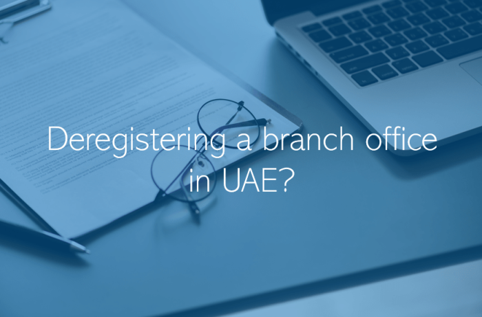 Deregistering a branch office in UAE?