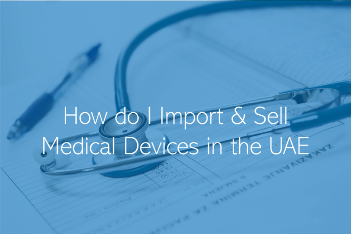 How do I import and sell Medical Devices in the UAE?