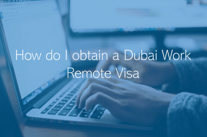 How do I obtain a Dubai Work Remote Visa What is the Dubai Work Remote Visa