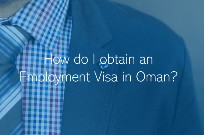 How do I obtain an Employment Visa in Oman What are the steps involved in obtaining an employment visa in Oman