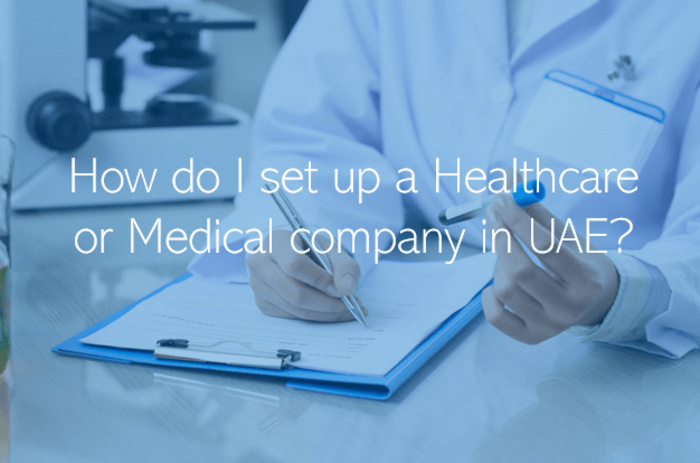 How do I set up a Healthcare or Medical company in UAE