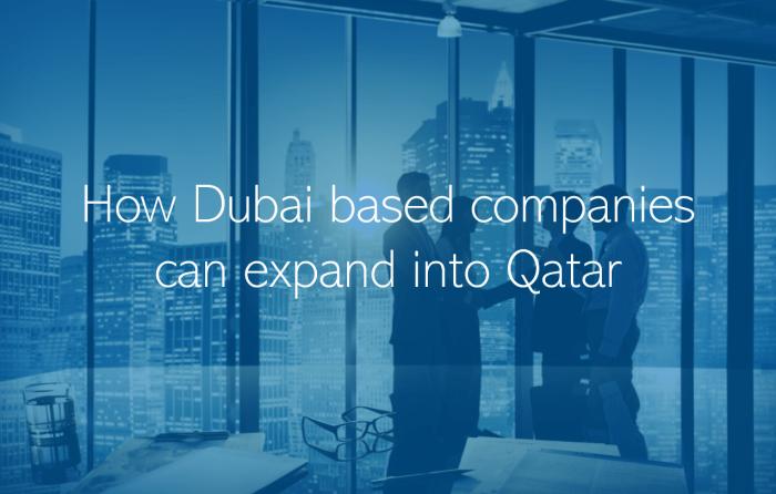 How Dubai based companies can expand into Qatar