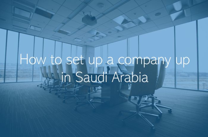 How to set up a company up in Saudi Arabia