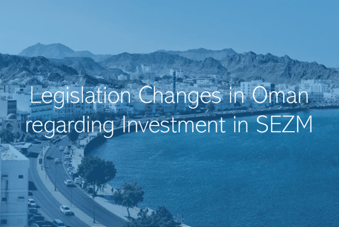 Legislation changes regarding investment in SEZM DUQM Oman