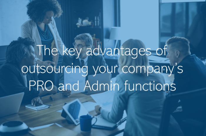 Outsourcing your PRO Services in Dubai, Abu Dhabi and the wider UAE the key advantages of outsourcing your company PRO and Admin functions
