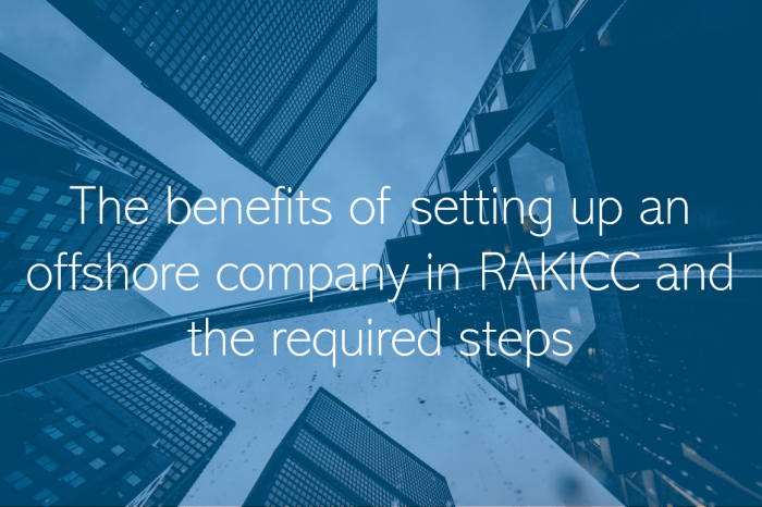 RAK ICC The benefits of setting up an offshore company in RAKICC and the required steps