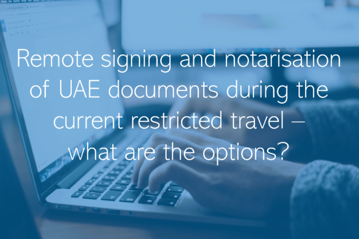 Remote signing and notarisation of UAE documents during the current restricted travel what are the options
