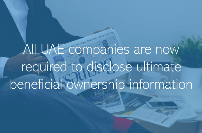 All UAE companies are now required to disclose ultimate beneficial ownership (UBO) information