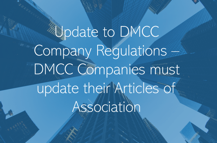 Update to DMCC Company Regulations DMCC Companies must update their Articles of Association