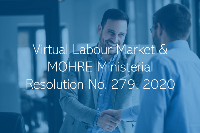 Virtual Labour Market & MOHRE Ministerial Resolution No. 279, 2020 – how does this affect the process of redundancy in the UAE