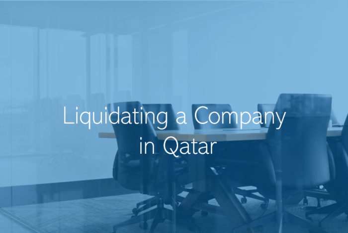 The Process of Liquidating a Company in Qatar
