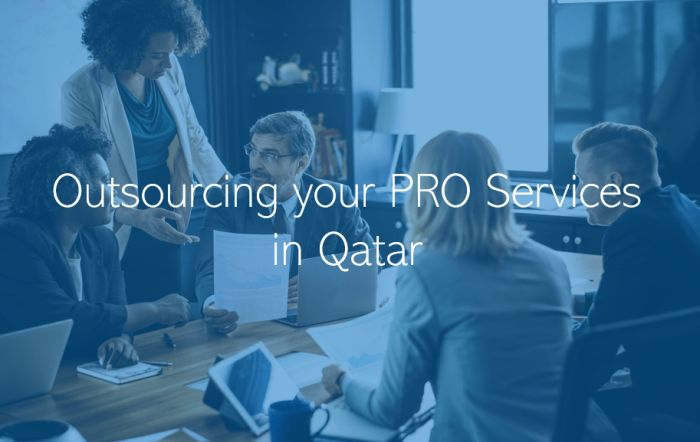 Outsourcing your PRO Services in Qatar the key advantages of outsourcing your companys PRO and Admin functions