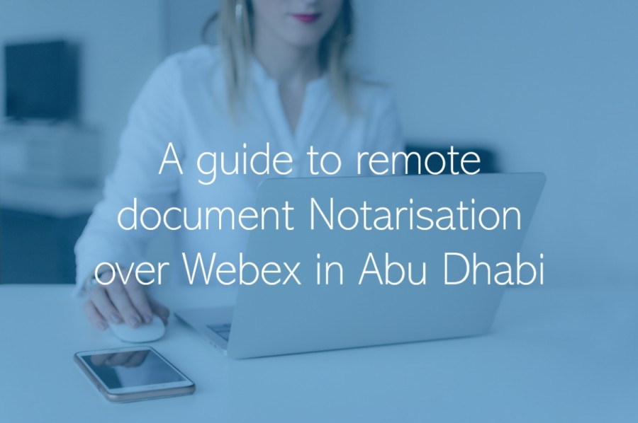 A guide to remote document Notarisation over Webex in Abu Dhabi