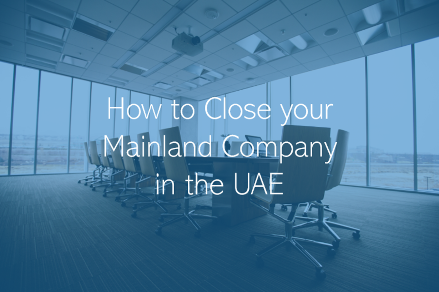 How to Close a Mainland Company in the UAE