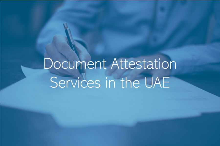 Document Attestation Services in the UAE