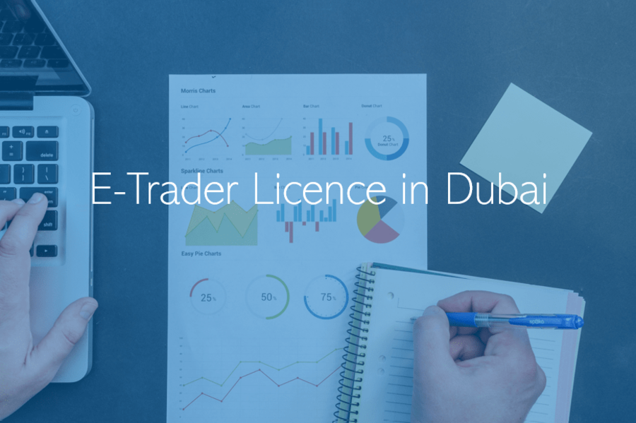 E-Trader Licence in Dubai What is the Dubai E-Trader Licence