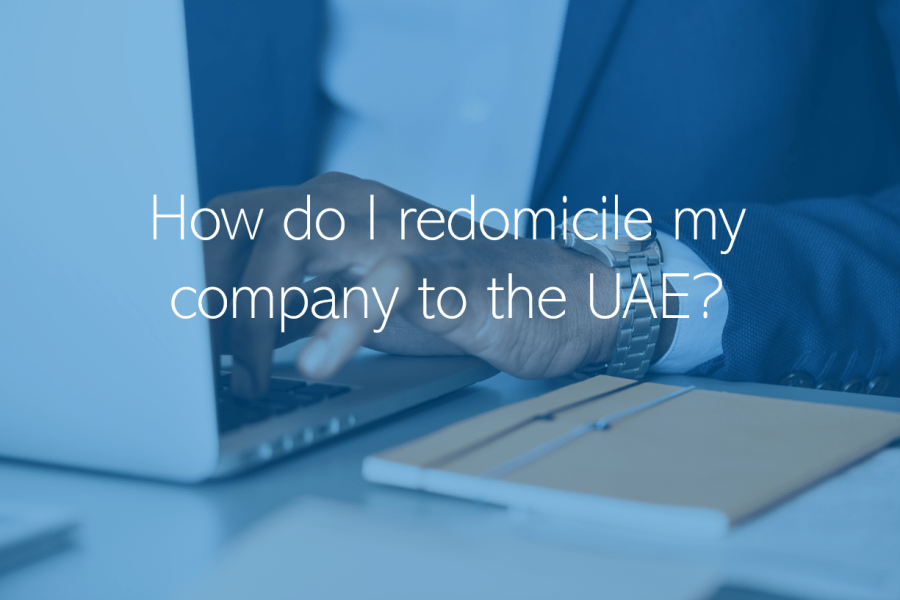 How do I redomicile my company to the UAE Redomiciliation to RAKICC ADGM