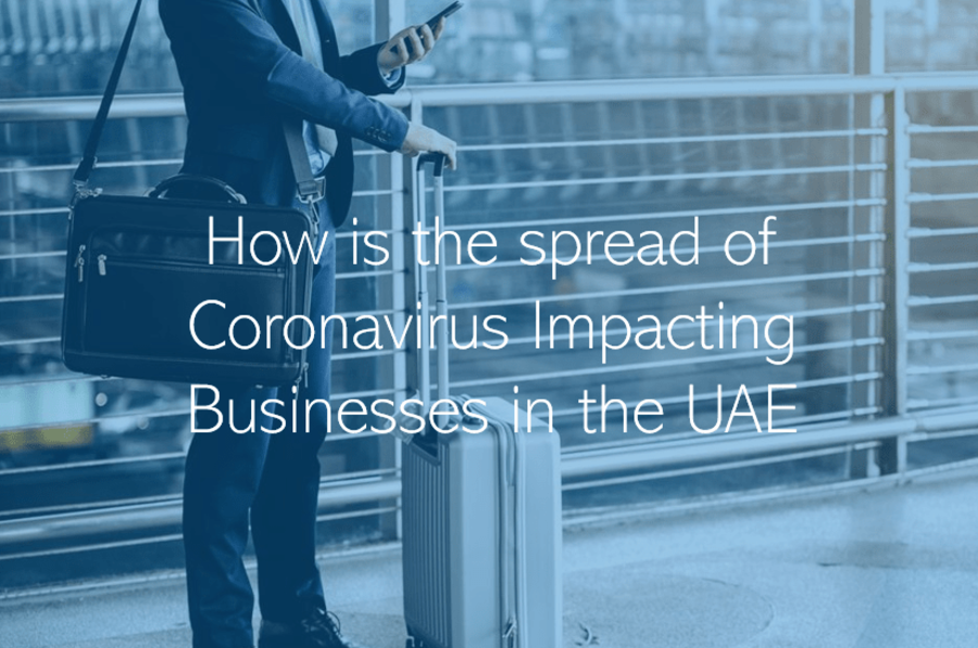 How is the spread of Coronavirus Impacting Businesses in the UAE