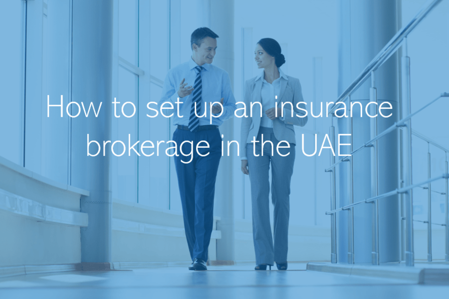 How to set up an insurance brokerage in the UAE Dubai Abu Dhabi