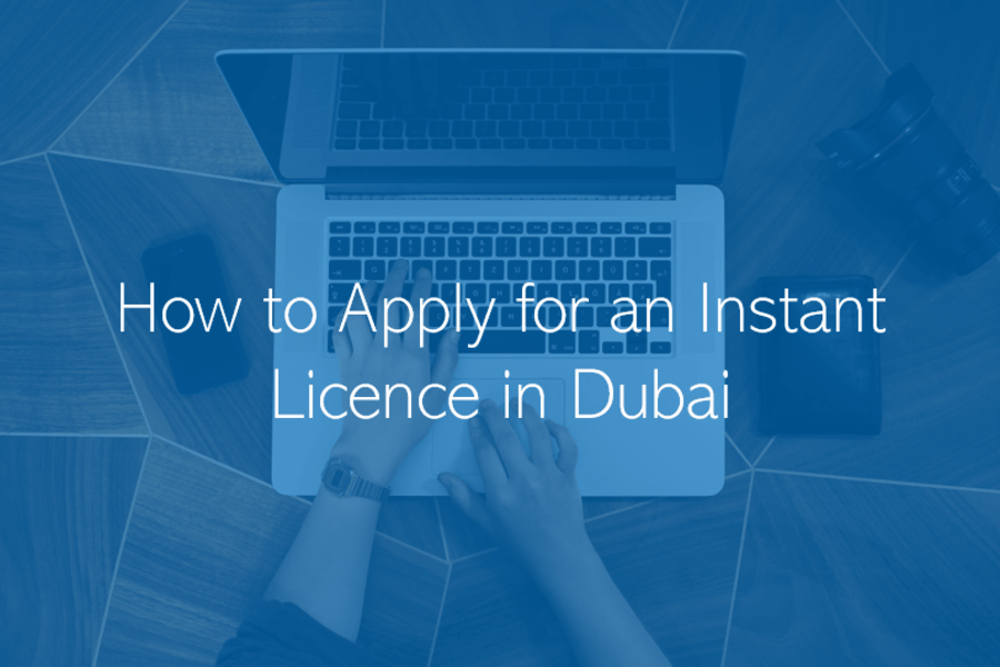 Applying for an Instant Licence in Dubai and the UAE