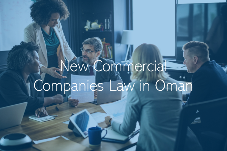 Key Changes Announced in the Oman Commercial Companies Law