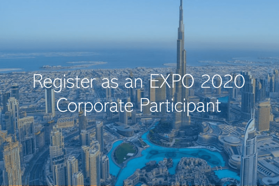 The Benefits of Becoming an EXPO 2020 Corporate Partner