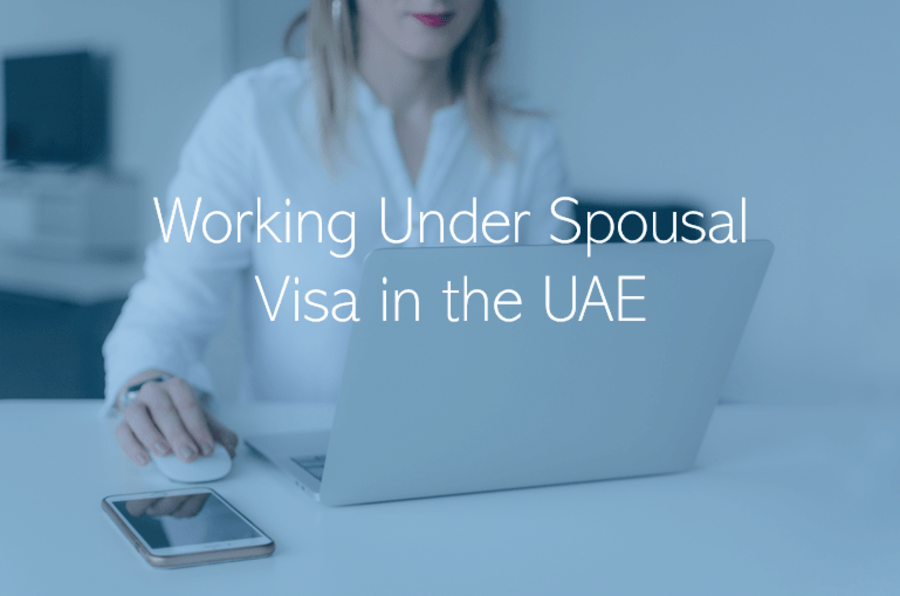 Working Under Spousal Visa in the UAE Duba Abu Dhabi