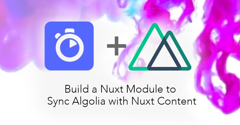Build a Nuxt Module to Sync Algolia with Nuxt Content
