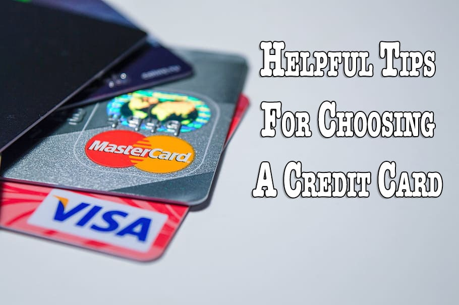 Helpful Tips for Choosing a Credit Card