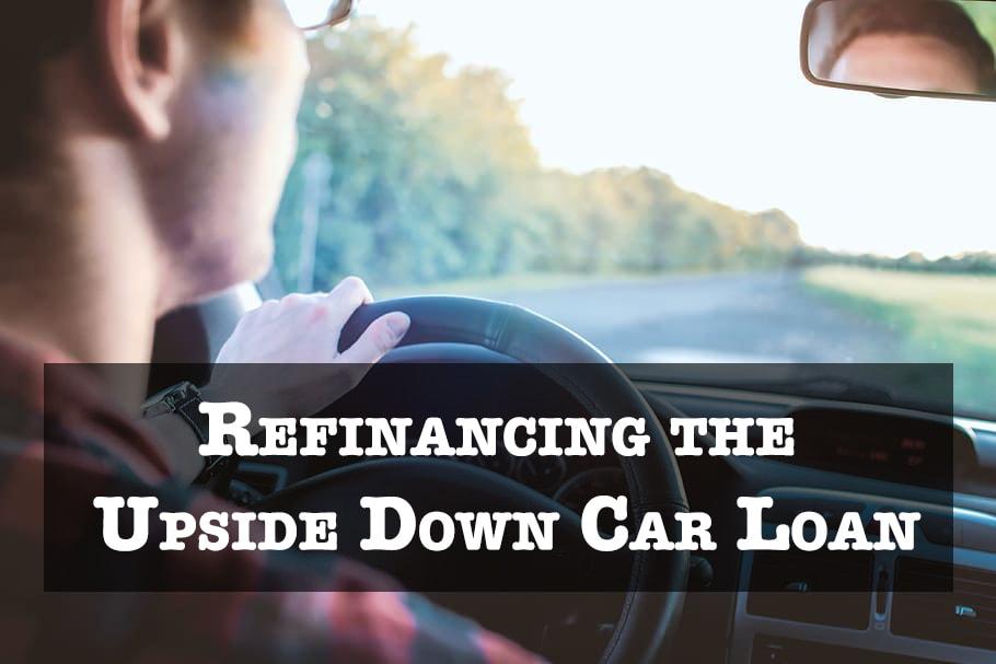 Refinancing the Upside Down Car Loan
