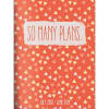 So Many Plans Monthly Planner
