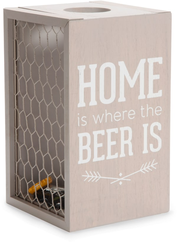 Home Is Where The Beer Is Bottle Cap Collector