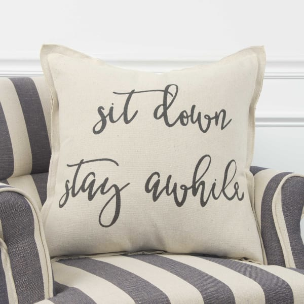 Sit Down & Stay Awhile Square Pillow Cover