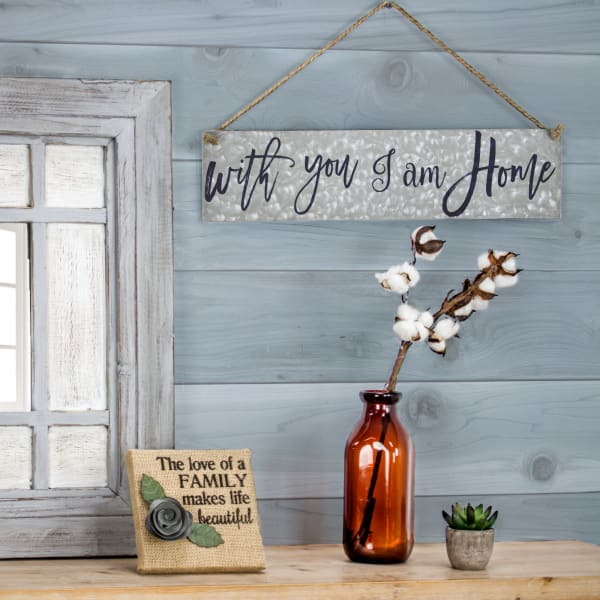 With You I Am Home Hanging Metal Sign